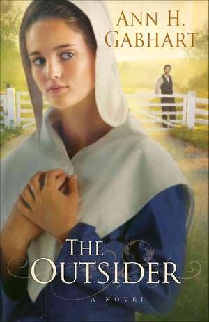 The Outsider de Ann H Gabhart