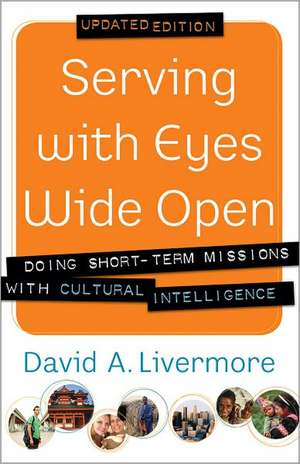 Serving with Eyes Wide Open de David A. Livermore