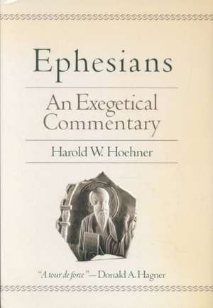 Ephesians:  An Exegetical Commentary de Harold W. Hoehner