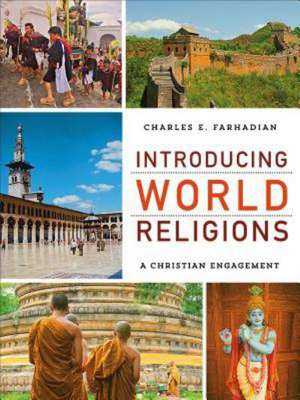 Introducing World Religions de Charles E Farhadian