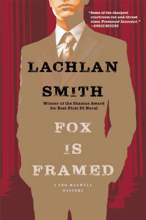 Fox Is Framed:  A Leo Maxwell Mystery de Lachlan Smith