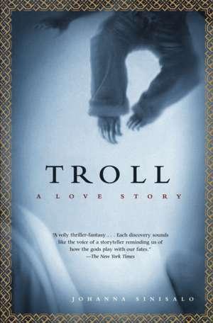 Troll:  A Love Story de Johanna Sinisalo