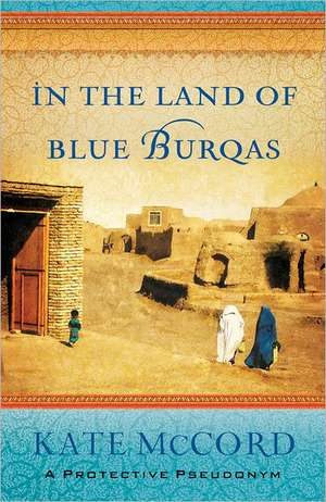In the Land of Blue Burqas de Kate McCord