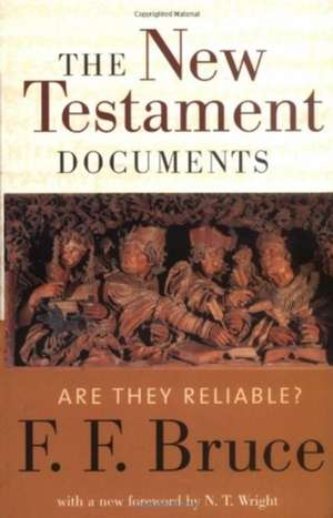 The New Testament Documents:  Are They Reliable? de Frederick Fyvie Bruce