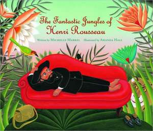 The Fantastic Jungles of Henri Rousseau:  An Illustrated Rosary de Michelle Markel