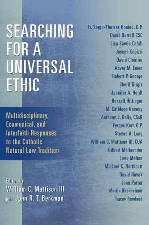 Searching for a Universal Ethic de William C Mattison III