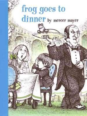 Frog Goes to Dinner de Mercer Mayer