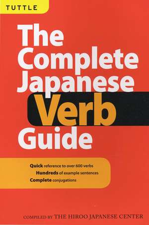 The Complete Japanese Verb Guide: Learn the Japanese Vocabulary and Grammar You Need to Learn Japanese and Master the JLPT de Hiroo Japanese Ctr