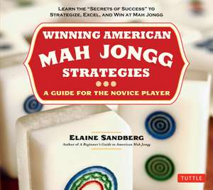 "Winning American Mah Jongg Strategies : A Guide for the Novice Player -Learn the ""Secrets of Success"" to Strategize, Excel and Win at Mah Jongg  de Elaine Sandberg"