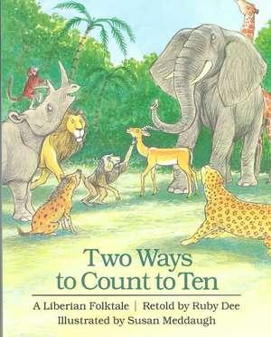 Two Ways to Count to Ten:  A Liberian Folktale de Ruby Dee