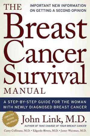 Breast Cancer Survival Manual: A Step-by-step Guide for the Woman With Newly Diagnosed Breast Cancer de  John S. Link