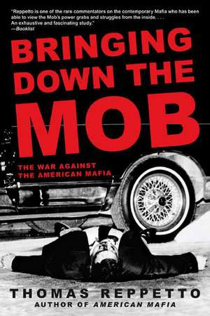 Bringing Down the Mob:  The War Against the American Mafia de Thomas Reppetto