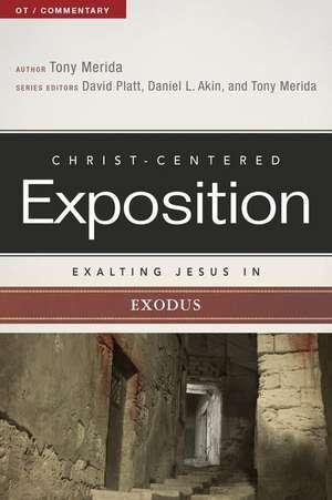 Exalting Jesus in Exodus de Tony Merida