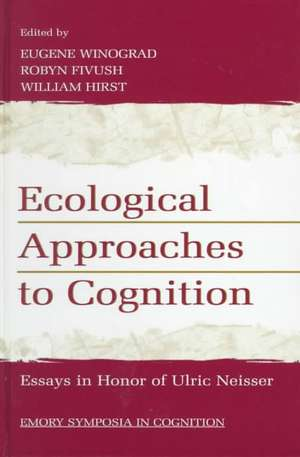 Ecological Approaches to Cognition:  Essays in Honor of Ulric Neisser de Ulric Neisser