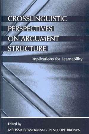 Crosslinguistic Perspectives on Argument Structure:  Implications for Learnability de Melissa Bowerman