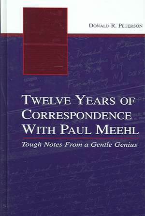 Twelve Years of Correspondence with Paul Meehl:  Tough Notes from a Gentle Genius de Donald R. Peterson