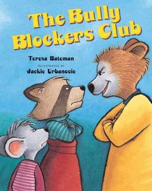 The Bully Blockers Club de Teresa Bateman
