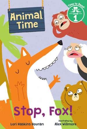 Stop, Fox! de Lori Haskins Houran