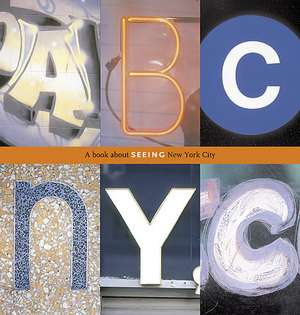 ABC NYC:  A Book about Seeing New York City de Joanne Dugan