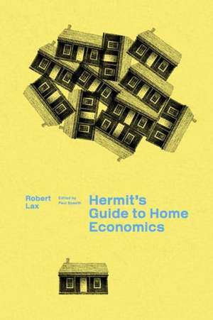 A Hermit`s Guide to Home Economics de Robert Lax