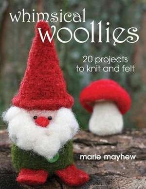 Whimsical Woollies de Marie Mayhew