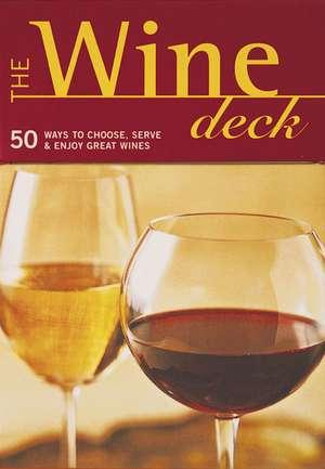 The Wine Deck:  50 Ways to Choose, Serve, and Enjoy Great Wines de Brian Sti Pierre