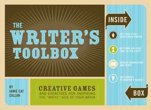 """The Writer's Toolbox:  Creative Games and Exercises for Inspiring the """"Write"""" Side of Your Brain de Jamie Cat Callan"""
