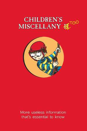 Children's Miscellany Too: More Useless Information That's Essential to Know de Matthew Morgan