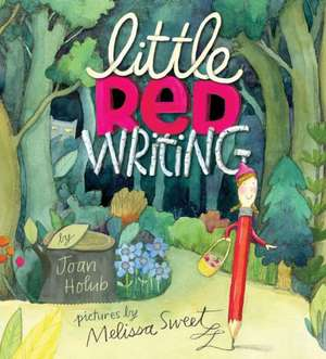 Little Red Writing de Joan Holub