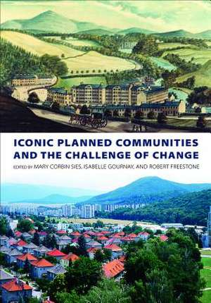 Iconic Planned Communities and the Challenge of Change de Mary Corbin Sies