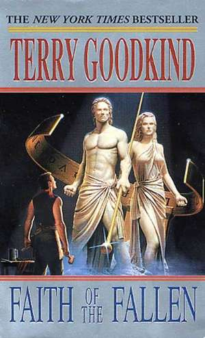 Faith of the Fallen:  Wizard's First Rule, Stone of Tears, Blood of the Fold de Terry Goodkind