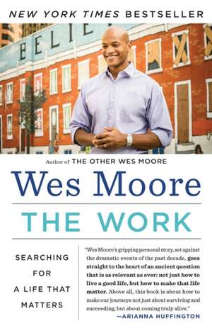 The Work:  Searching for a Life That Matters de Wes Moore