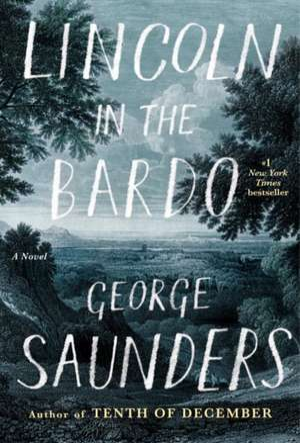 Lincoln in the Bardo de George Saunders