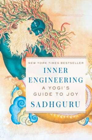 Inner Engineering: A Yogi's Guide to Joy de Sadhguru