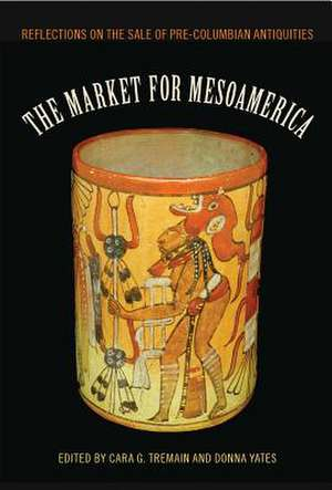 The Market for Mesoamerica: Reflections on the Sale of Pre-Columbian Antiquities de Cara G. Tremain
