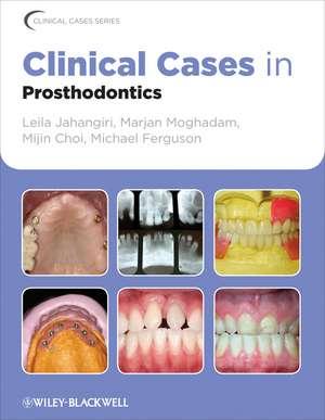 Clinical Cases in Prosthodontics de Leila Jahangiri