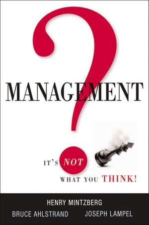 Management? It's Not What You Think! de Henry Mintzberg
