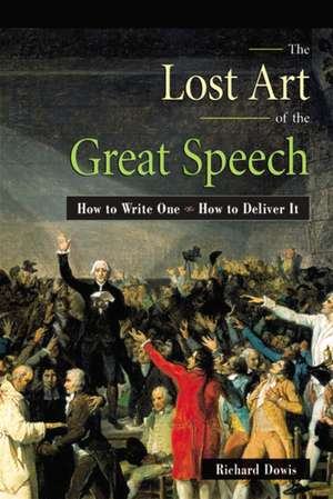 The Lost Art of the Great Speech imagine