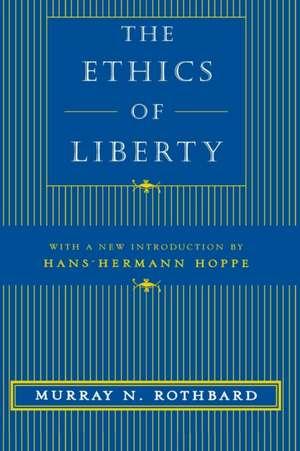 The Ethics of Liberty de Murray N. Rothbard
