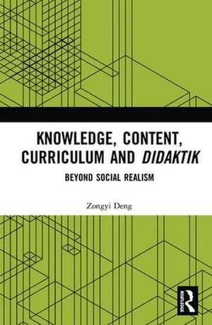 Knowledge, Content, Curriculum and Didaktik de Zongyi (University College LondonUK) Deng
