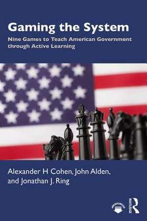Gaming the System de Alexander H Cohen