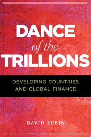 Dance of the Trillions: Developing Countries and Global Finance imagine