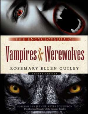 The Encyclopedia of Vampires and Werewolves, Second Edition de Rosemary Ellen Guiley
