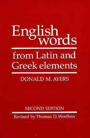 English Words from Latin and Greek Elements de Donald M. Ayers