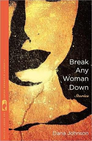 Break Any Woman Down de Dana Johnson