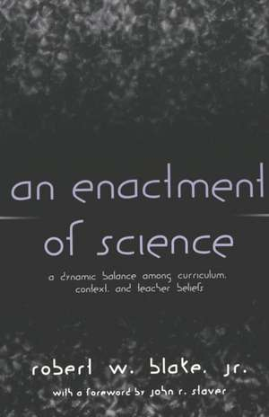 An Enactment of Science de Robert W. Blake