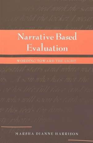 Narrative Based Evaluation de Marsha Dianne Harrison