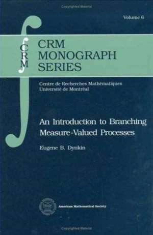 An Introduction to Branching Measure-Valued Processes de E. B. Dynkin