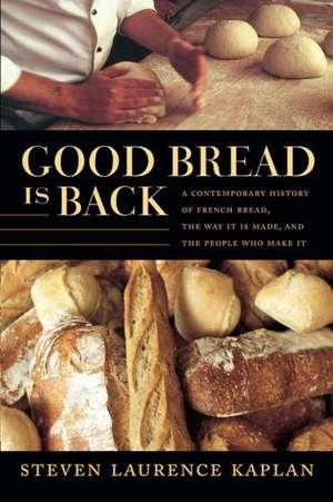 Good Bread Is Back-CL de Steven L. Kaplan