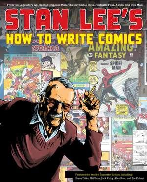 Stan Lee's How to Write Comics de Stan Lee